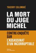 Pdf La Mort du juge Michel. Contre-enquête sur l'assassinat d'un incorruptible Telecharger
