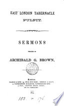 East London tabernacle pulpit  sermons preached by Archibald Brown