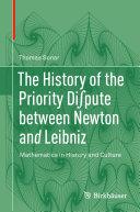The History of the Priority Di∫pute between Newton and Leibniz [Pdf/ePub] eBook