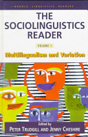 The Sociolinguistics Reader: Multilingualism and variation