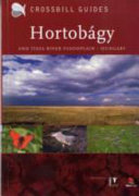 The Nature Guide to the Hortobágy and Tisza River Floodplain, Hungary