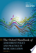 The Oxford Handbook of Assessment Policy and Practice in Music Education Book