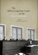 The Alberta Supreme Court At 100