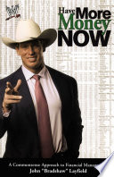 """""""Have More Money Now"""" by John Layfield"""