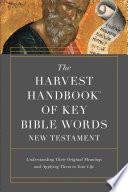 The Harvest Handbook of Key Bible Words New Testament
