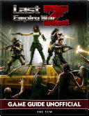 Last Empire War Z Game Guide Unofficial Book