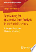 Text Mining for Qualitative Data Analysis in the Social Sciences Book