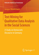 Text Mining for Qualitative Data Analysis in the Social Sciences