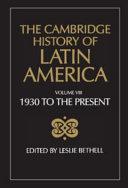 The Cambridge History of Latin America  Latin America since 1930   Spanish South America