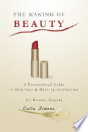 The Making of Beauty  A Personalized Guide to Skincare   Make up Application