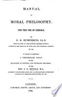 Manual Of Moral Philosophy For The Use Of Schools To Which Is Prefixed A Preliminary Essay On The Relations Of Natural And Revealed Religion By J E Riddle Book PDF