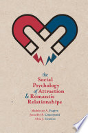 """The Social Psychology of Attraction and Romantic Relationships"" by Madeleine A. Fugère, Jennifer P. Leszczynski, Alita J. Cousins"