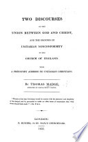 Two Discourses on the Union Between God and Christ and the Grounds of Unitarian Non conformity to the Church of England