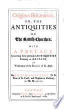 Origines Britannicae  Or  The Antiquities of the British Churches