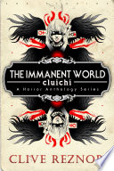 The Immanent World: Cluichi - A Horror Anthology Series