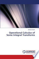 Operational Calculus of Some Integral Transforms