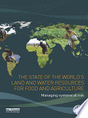 The State of the World s Land and Water Resources for Food and Agriculture