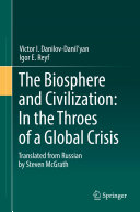 The Biosphere and Civilization: In the Throes of a Global Crisis