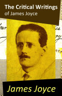 The Critical Writings of James Joyce  Complete