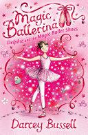 Delphie and the Magic Ballet Shoes (Magic Ballerina, Book 1) Pdf/ePub eBook