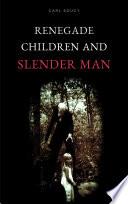 Renegade Children And Slender Man