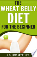 The Wheat Belly Diet for the Beginner