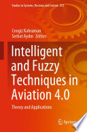Intelligent and Fuzzy Techniques in Aviation 4.0