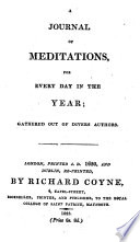 A journal of meditations  for every day in the year  gathered out of divers authors   By N  Bacon
