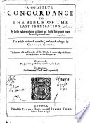 A Complete Concordance to the Bible of the Last Translation     The Whole Reviewed  Corrected  and Much Enlarged by Clement Cotton  Etc