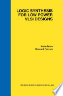 Logic Synthesis for Low Power VLSI Designs