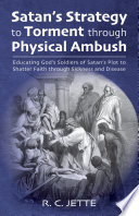 Satan's Strategy to Torment through Physical Ambush