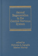 Axonal Regeneration in the Central Nervous System Book