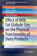 Effect of Milk Fat Globule Size on the Physical Functionality of Dairy Products [Pdf/ePub] eBook