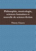 Philosophie, musicologie, sciences humaines et nouvelle de science-fiction