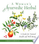 A Woman's Ayurvedic Herbal