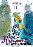 Juana and the Dragonewt s Seven Kingdoms Vol  1