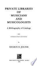 Private Libraries of Musicians and Musicologists