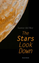 The Stars Look Down (Illustrated) Online Book
