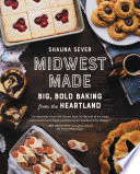"""Midwest Made: Big, Bold Baking from the Heartland"" by Shauna Sever"