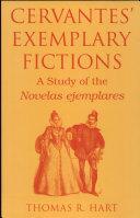 Cervantes' Exemplary Fictions