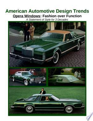 Download American Automotive Design Trends / Opera Windows: Fashion over Function Free Books - E-BOOK ONLINE