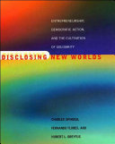 Disclosing New Worlds: Entrepreneurship, Democratic Action, and the ...