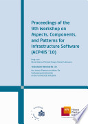 Proceedings of the 9th Workshop on Aspects, Components, and Patterns for Infrastructure Software (ACP4IS '10)