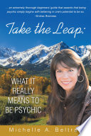 Take the Leap: What It Really Means to Be Psychic Book