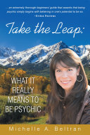 Take the Leap: What It Really Means to Be Psychic