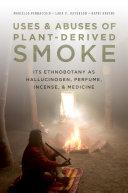 Uses and Abuses of Plant Derived Smoke