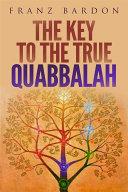 The Key to the True Quabbalah