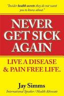 Never Get Sick Again