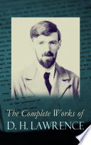 The Complete Works of D  H  Lawrence