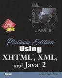 Platinum Edition Using XHTML  XML and Java 2